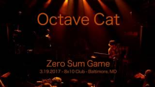 Octave Cat - Zero Sum Game - live 3.19.2017 - 8x10 Club - Baltimore, MD