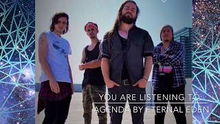 Eternal Eden - Agenda (Official Debut Single)