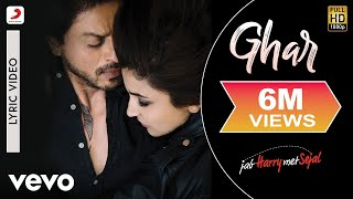 Ghar Lyric Video - Jab Harry Met Sejal|Shah Rukh Khan