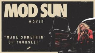 Mod Sun - Make Somethin' Of Yourself (Official Audio)