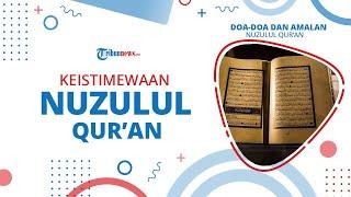 Nuzulul Quran, Berikut Amalan, Doa, dan Keistimewaan Hari Turunnya Al Qur'an