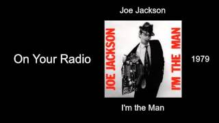 Joe Jackson - On Your Radio - I'm the Man [1979]