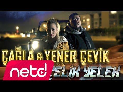 Çağla feat. Yener Çevik - Çelik Yelek Sözleri