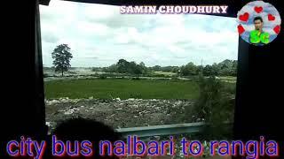preview picture of video 'Traveling city bus nalbari ganesh temple to rangia//নলবাৰিৰ পৰা ৰঙীয়া//samin choudhury//naokata//'