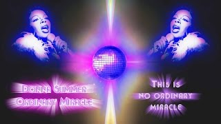 Ordinary Miracle Remix - Donna Summer (+lyrics) UNRELEASED