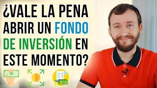 Video: ¿Vale La Pena Abrir Un Fondo De Inversión En Este Momento?