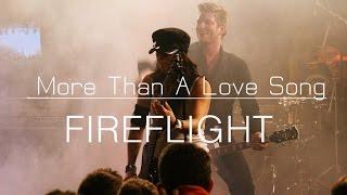 Fireflight - More Than A Love Song