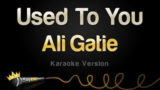 Ali Gatie   Used To You (Karaoke Version)