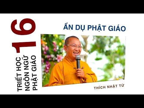 Triết học ngôn ngữ Phật giáo 16: Ẩn dụ Phật giáo (13/07/2012)