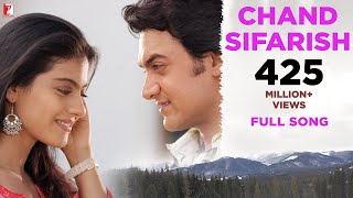 Chand Sifarish   Full Song | Fanaa | Aamir Khan | Kajol | Shaan | Kailash Kher