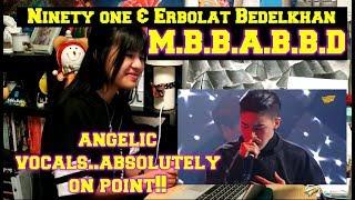 Ninety one & Erbolat Bedelkhan -M.B.B.A.B.B.D (REACTION)