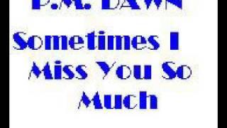 P M Dawn Sometimes I Miss You