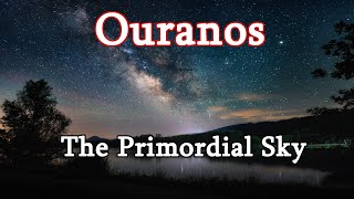 Ouranos: The Primordial Sky God  (Greek Mythology Explained