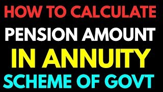 How to Calculate Pension in Annuity Scheme