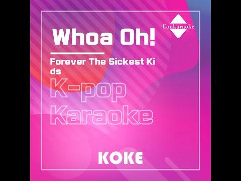 Whoa Oh! : Originally Performed By Forever The Sickest Kids Karaoke Verison