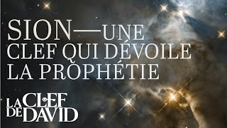Sion—une clef qui dévoile la prophétie biblique