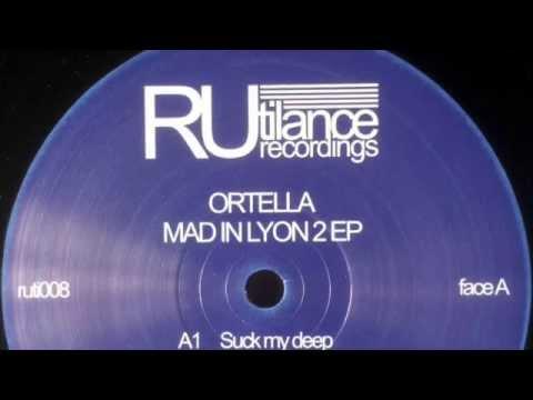 Ortella - Suck My Deep - Mad In Lyon 2 EP [Rutilance Recordings 2015]