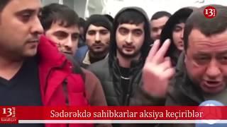 Sədərəkdə sahibkarlar aksiya keçirib, Dilqəm və Şahbazın işi üzrə proses yekunlaşıb 24.06.2019