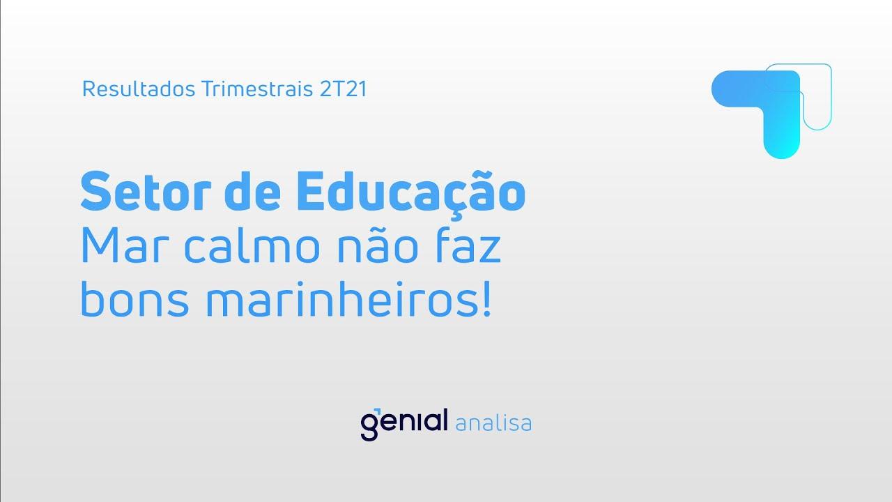 Thumbnail do vídeo: Resultado Trimestral 2T21: Setor de Educação