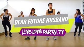 Dear Future Husband | Zumba® | Dance Fitness | Live Love Party by LIVELOVEPARTY.TV
