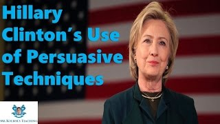 Hillary Clintons Use Of Persuasive Techniques: W/ Student Worksheet