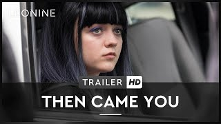 Then Came You Film Trailer