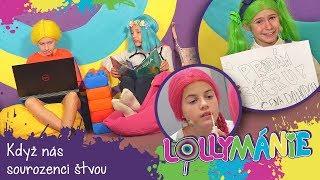 Lollymánie S02E34 - Když nás sourozenci štvou...
