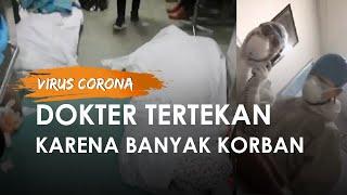 Video Viral karena Tertekan Banyak Korban Virus Corona, Dokter: Kita Tidak Perlu Hidup?