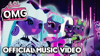 L.O.L. Surprise! O.M.G. Dolls | Extra (Like O.M.G.) Official Music Video