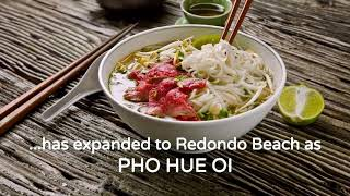 Pho Hue Oi brings Authentic Vietnamese to Redondo Beach (video)