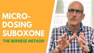 The Bernese Method | Micro-dosing Buprenorphine ( Suboxone) for a Gradual and Painless Induction
