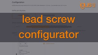 How to use the igus® lead screw configurator