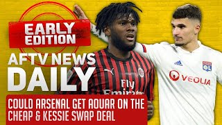 Could Arsenal Get Aouar On The Cheap & Kessie Swap Deal | AFTV News Daily, Early Edition