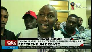 Two Nyandarua legislators oppose referendum push