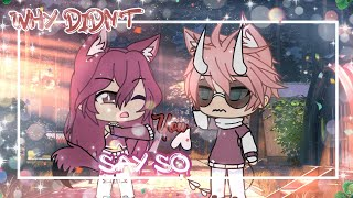 ❦Why Didn't You Say So?❦GLMM❦❤️Gacha Life Mini Movie❤️