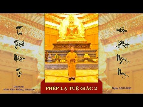 Phép lạ Tuệ Giác 2A (02/07/2005) Thích Nhật Từ