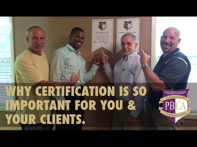 Why Certification is So Important for You and Your Clients