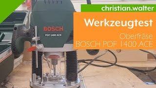 Werkzeugtest Oberfräse Bosch POF 1400 ACE