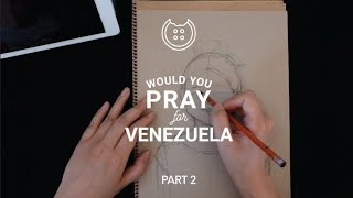 How to draw? How to pray! Would you pray for Venezuela with me? Drawing and prayer for Venezuela