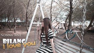 Download lagu Nonna 3in1 Bilang I Love You Mp3