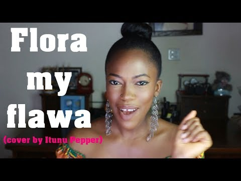 BEST Davido - Flora My Flawa (Cover by ITUNU PEPPER)