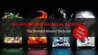 Fire - Balancing the Magickal Elements (PT 3)