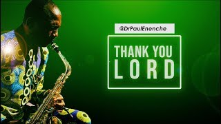 THANK YOU LORD   Dr Paul Enenche