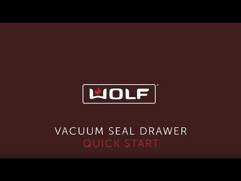 Wolf Vacuum Seal Drawer - Quick Start