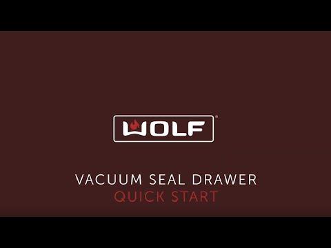 Wolf Vacuum Seal Drawer - Quick Start