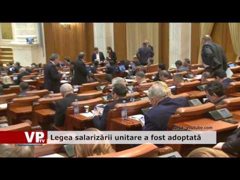 Legea salarizarii unitare a fost adoptată