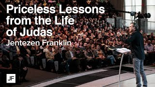 Priceless Lessons from life of Judas | Jentezen Franklin