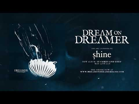 Dream on Dreamer - Shine (OFFICIAL AUDIO STREAM)