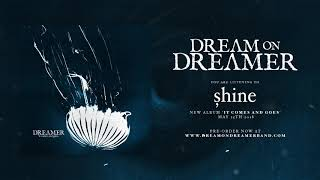 Dream on Dreamer - Shine (OFFICIAL AUDIO STREAM)