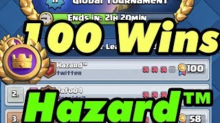Hazard™  100 wins  Gameplays Global tournaments  Clash Royale